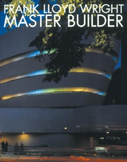 Frank Lloyd Wright: Master Builder (Paperback)