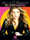 All I Ever Wanted: Kelly Clarkson (Paperback)