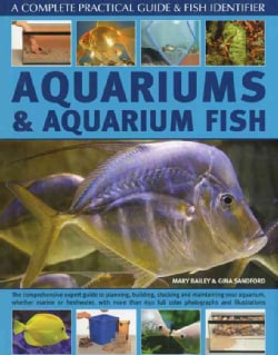 Aquariums & Aquarium Fish: The Comprehensive Expert Guide to Planning, Building, Stocking and Maintaining your Aq... (Hardcover)