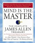 Mind is the Master: The Complete James Allen Treasury (Paperback)
