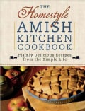 The Homestyle Amish Kitchen Cookbook: Plainly Delicious Recipes from the Simple Life (Spiral bound)