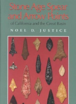 Stone Age Spear and Arrow Points of California and the Great Basin (Hardcover)
