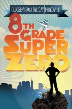 8th Grade Super Zero (Hardcover)