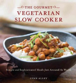The Gourmet Vegetarian Slow Cooker: Simple and Sophisticated Meals from Around the World (Paperback)