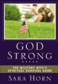 God Strong: The Military Wife's Spiritual Survival Guide (Paperback)