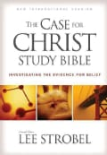 The Case for Christ Study Bible: Investigating the Evidence for Belief: New International Version (Hardcover)