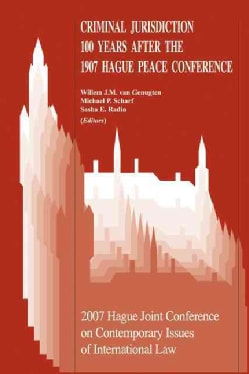 Criminal Jurisdiction 100 Years After the 1907 Hague Peace Conference: Proceedings of the Eighth Hague Joint Conf... (Hardcover)