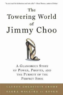 The Towering World of Jimmy Choo: A Glamorous Story of Power, Profits, and the Pursuit of the Perfect Shoe (Paperback)