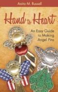 Hand to Heart: An Easy Guide to Making Angel Pins (Paperback)