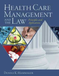 Health Care Management and the Law: Principles and Applications (Hardcover)