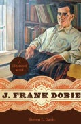 J. Frank Dobie: A Liberated Mind (Hardcover)