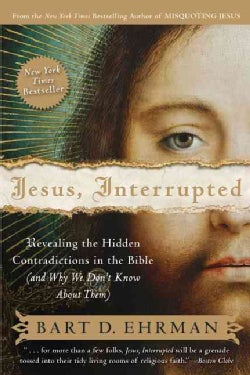 Jesus, Interrupted: Revealing the Hidden Contradictions in the Bible (And Why We Don't Know About Them) (Paperback)