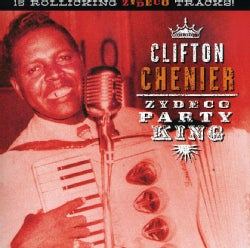 Clifton Chenier - Zydeco Party King