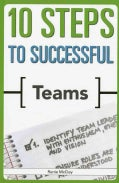 10 Steps to Successful Teams (Paperback)