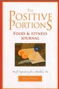 The Positive Portions Food & Fitness Journal (Spiral bound)