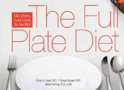 The Full Plate Diet: Slim Down, Look Great, Be Healthy (Spiral bound)