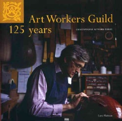 Art Workers Guild 125 Years (Paperback)