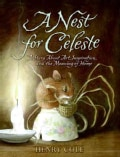 A Nest for Celeste: A Story About Art, Inspiration, and the Meaning of Home (Hardcover)