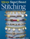 More Seed Bead Stitching: Creative Variations on Traditional Techniques (Paperback)