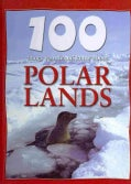 100 Things You Should Know About Polar Lands (Hardcover)