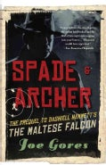 Spade & Archer: The Prequel to Dashiell Hammett's The Maltese Falcon (Paperback)