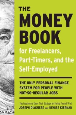 The Money Book For Freelancers, Part-Timers, And The Self- Employed: The Only Personal Finance System for People ... (Paperback)