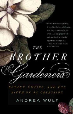 The Brother Gardeners: Botany, Empire and the Birth of an Obsession (Paperback)