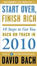 Start Over, Finish Rich: 10 Steps to Get You Back on Track in 2010 (Paperback)