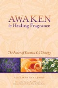 Awaken to Healing Fragrance: The Power of Essential Oil Therapy (Paperback)