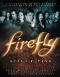 Firefly: Still Flying (Paperback)