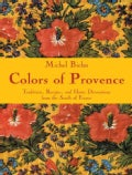 Colors of Provence: Traditions, Recipes, and Home Decorations from the South of France (Hardcover)