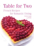 Table for Two: French Recipes for Romantic Dining (Hardcover)
