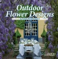 Outdoor Flower Designs (Hardcover)