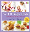 Top 100 Finger Foods: 100 Recipes for a Healthy, Happy Child (Hardcover)