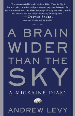 A Brain Wider Than the Sky: A Migraine Diary (Paperback)
