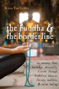 The Buddha & The Borderline: My Recovery from Borderline Personality Disorder Through Dialectical Behavior Therap... (Paperback)