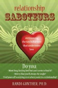 Relationship Saboteurs: Overcoming the Ten Behaviors that Undermine Love (Paperback)