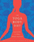 The Yoga Body Diet: Slim and Sexy in 4 Weeks (Without the Stress) (Paperback)
