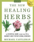The New Healing Herbs: The Essential Guide to More Than 125 of Nature's Most Potent Herbal Remedies (Paperback)
