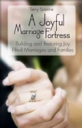 A Joyful Marriage Fortress: Building and Restoring Joy-filled Marriages and Families (Paperback)