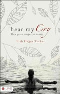 Hear My Cry: How Grace Conquered Cancer (Paperback)