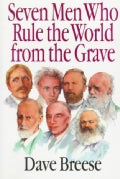 7 Men Who Rule the World from the Grave (Paperback)