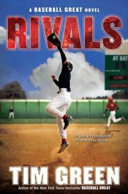 Rivals: A Baseball Great Novel (Hardcover)