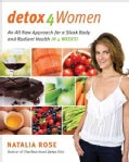 Detox for Women: An All New Approach for a Sleek Body and Radiant Health in 4 Weeks (Paperback)