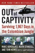 Out of Captivity: Surviving 1,967 Days in the Colombian Jungle (Paperback)