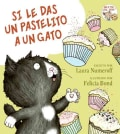 Si le das un pastelito a un gato / If You Give a Cat a Cupcake (Hardcover)