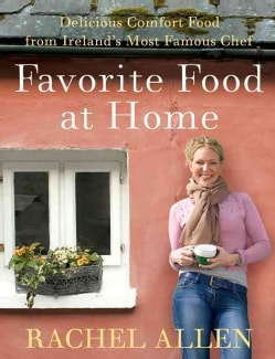 Favorite Food at Home: Delicious Comfort Food from Ireland's Most Famous Chef (Paperback)