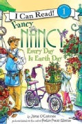 Fancy Nancy: Every Day Is Earth Day (Paperback)