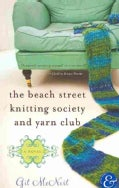 The Beach Street Knitting Society and Yarn Club (Paperback)