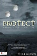 Protect: A World's Fight Against Evil (Paperback)